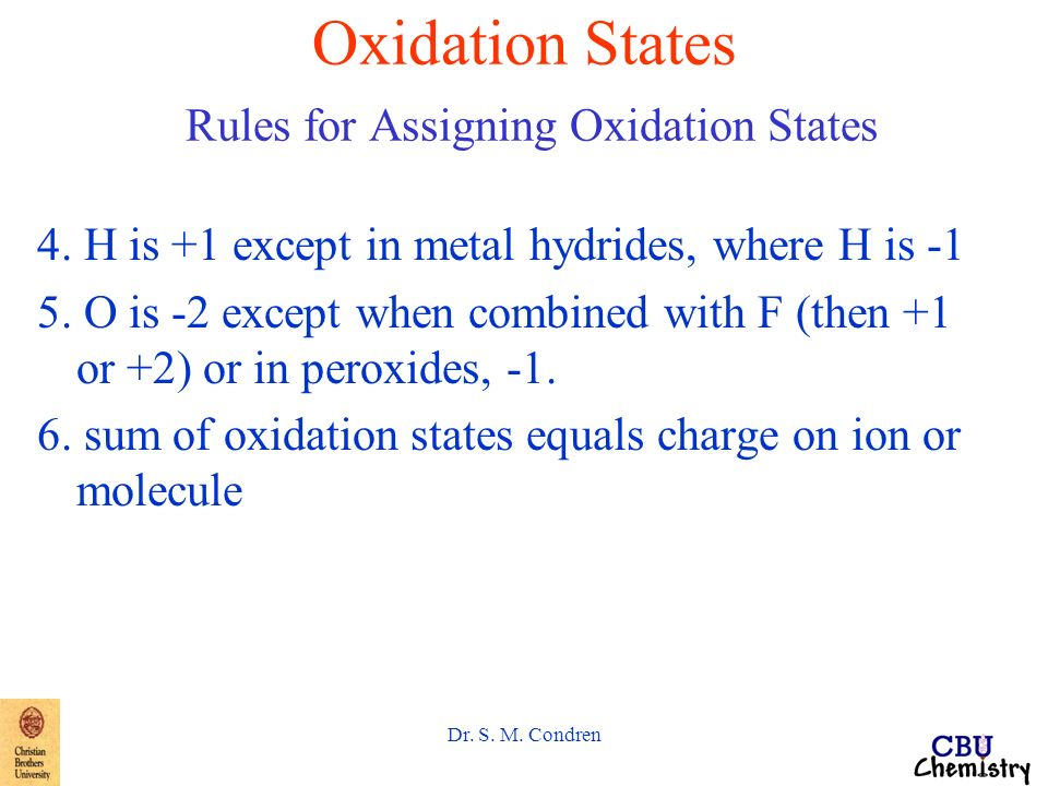 Dr. S. M. Condren Oxidation States Rules for Assigning Oxidation States 1.