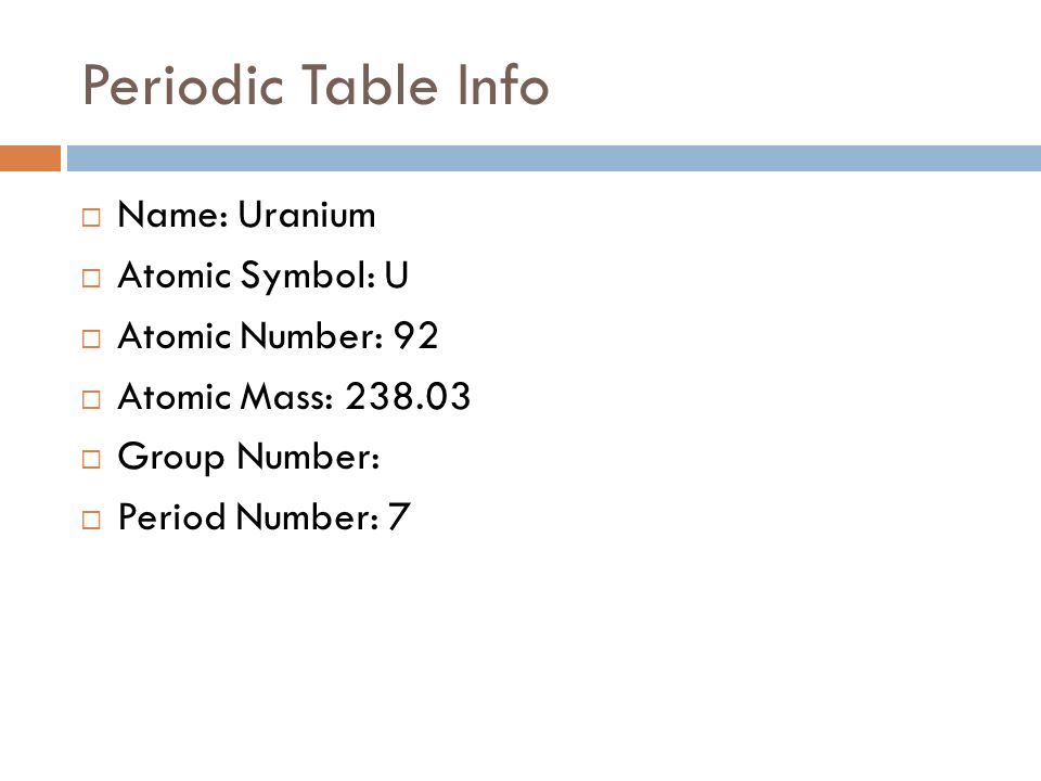 Uranium by cheyanne powell periodic table info name uranium 2 periodic table info name uranium atomic symbol u atomic number 92 atomic mass 23803 group number period number 7 urtaz