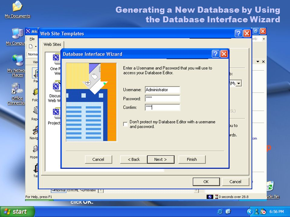 Generating a Form by Using the Database Interface Wizard Generating a New Database by Using the Database Interface Wizard To generate a form by using the Database Interface Wizard 1.On the File menu, point to New, and then click Page or Web.