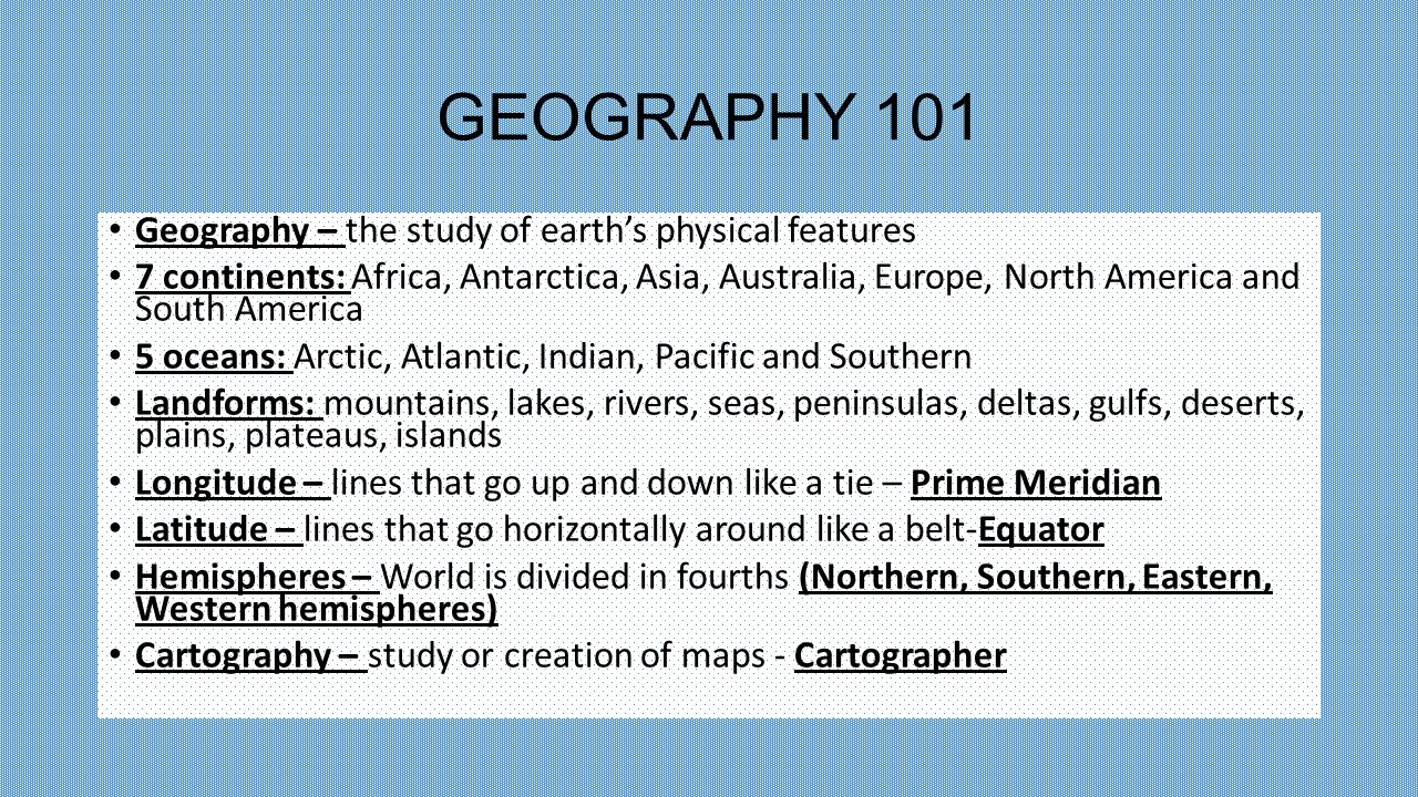 Geography 101 geography the study of earths physical features 7 3 geography sciox Choice Image