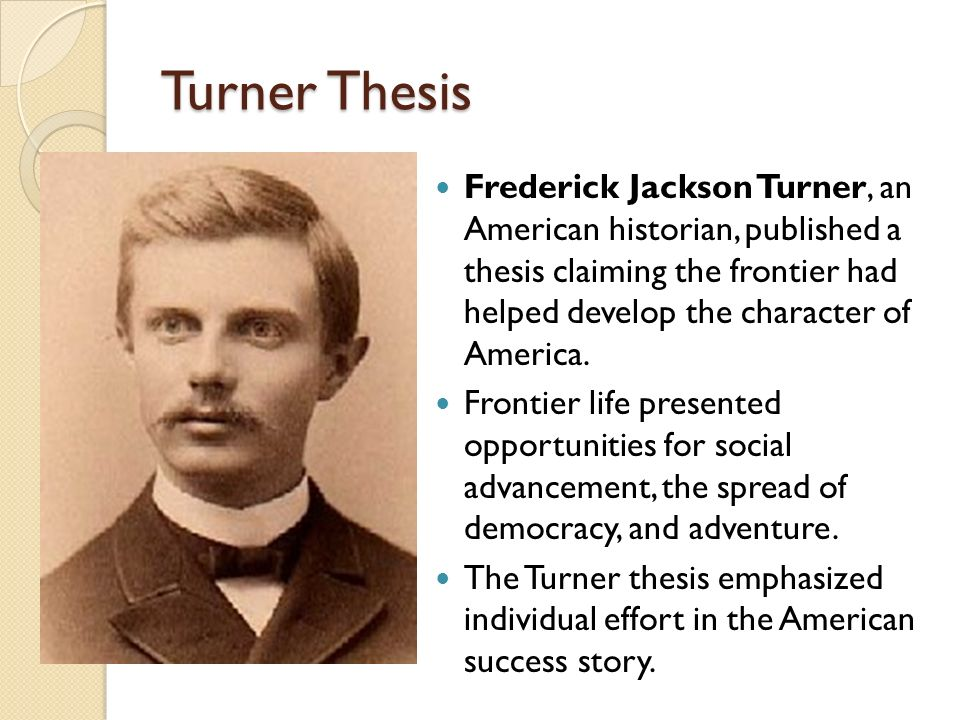 frederick jackson turner frontier thesis quizlet