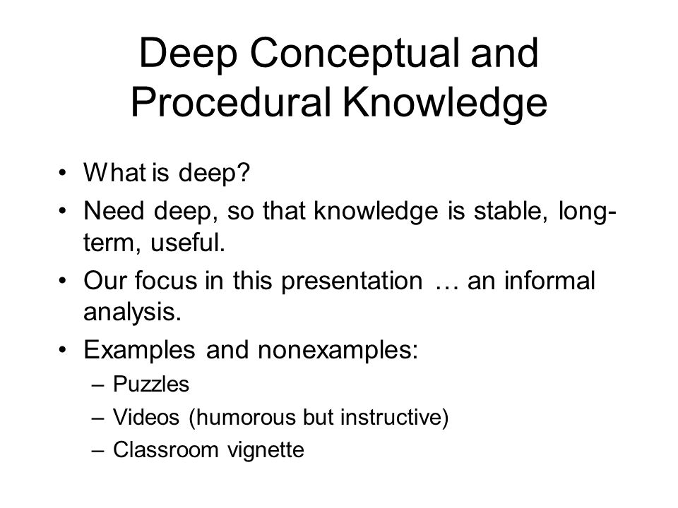 Deep Conceptual And Procedural Knowledge Of Important Mathematics
