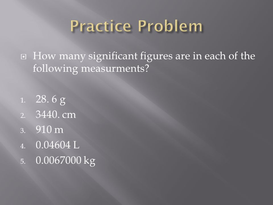  How many significant figures are in each of the following measurments.
