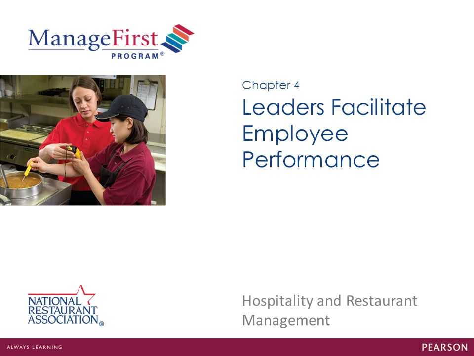 Hospitality and Restaurant Management Leaders Facilitate Employee Performance Chapter 4
