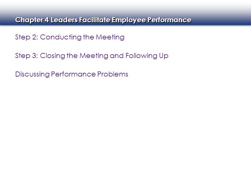 Step 2: Conducting the Meeting Step 3: Closing the Meeting and Following Up Discussing Performance Problems