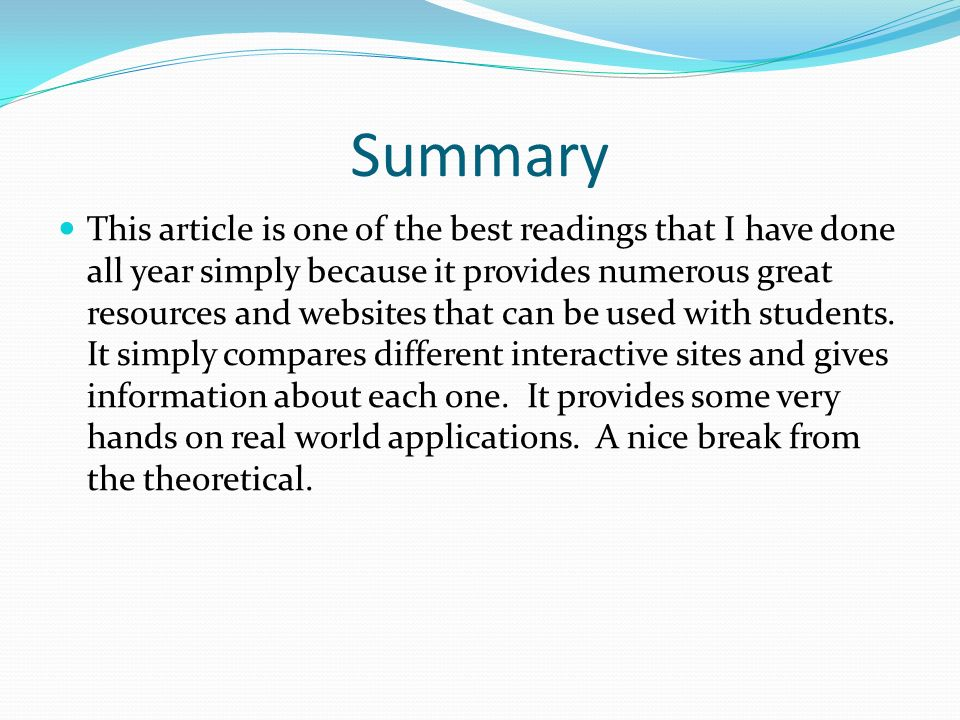 Summary This article is one of the best readings that I have done all year simply because it provides numerous great resources and websites that can be used with students.