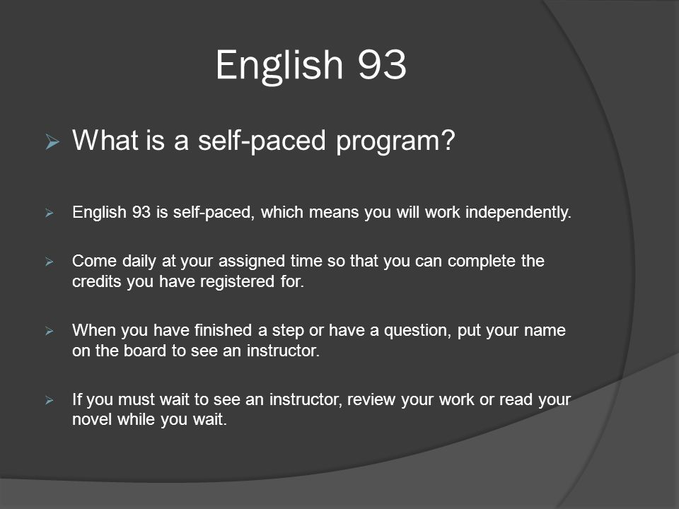 English 93  What is a self-paced program.