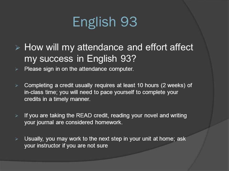 English 93  How will my attendance and effort affect my success in English 93.