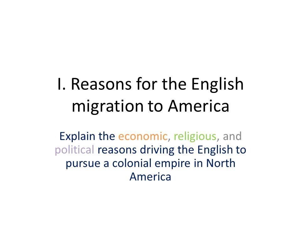Explain the economic and religious movivations that led to the establishment of English colonies in N. America