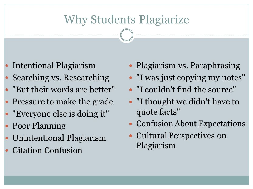 Why Students Plagiarize Intentional Plagiarism Searching vs.