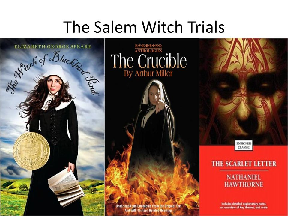 the narratives of the salem witch hysteria in the crucible and the scarlet letter