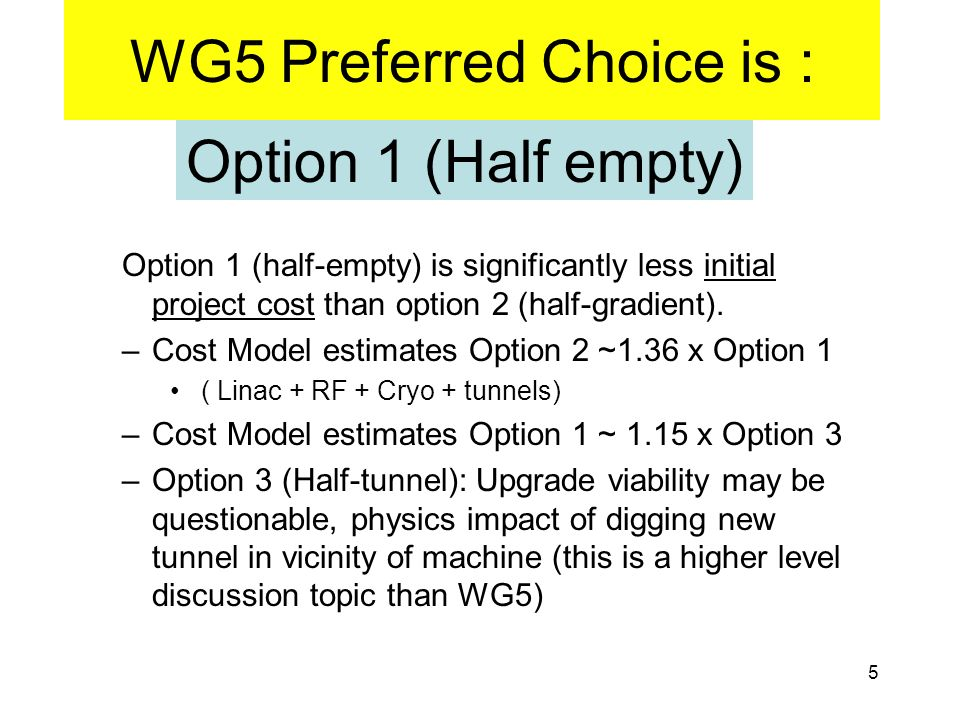 5 Option 1 (half-empty) is significantly less initial project cost than option 2 (half-gradient).