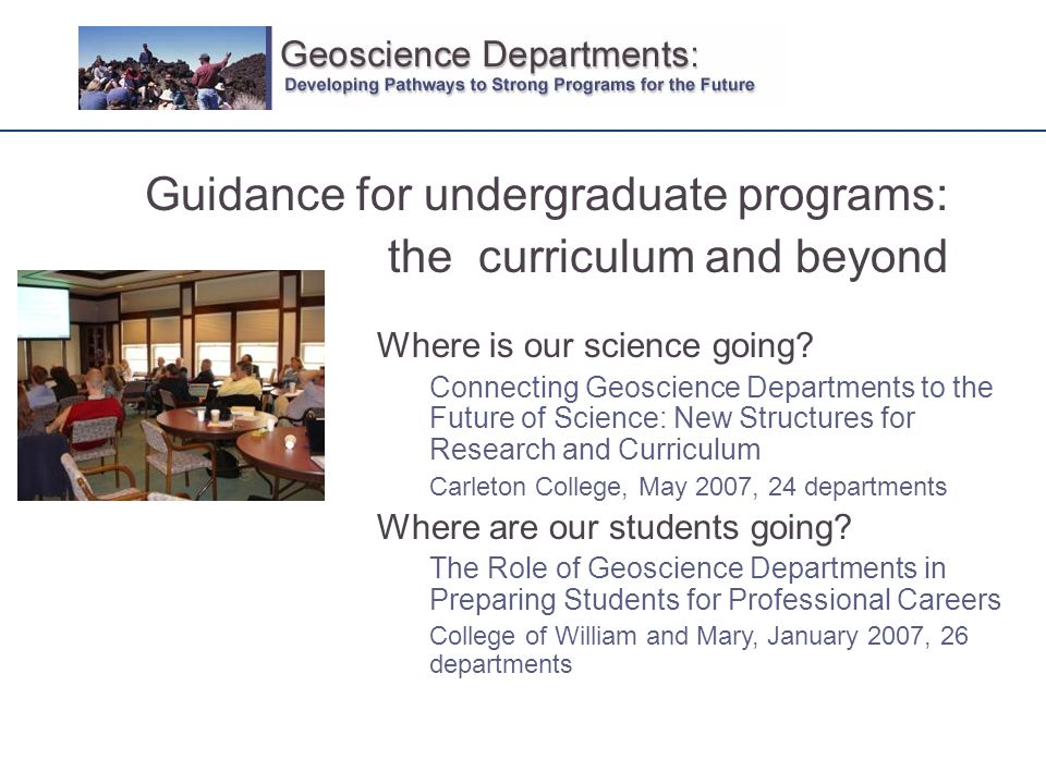 Guidance for undergraduate programs: the curriculum and beyond Where is our science going.