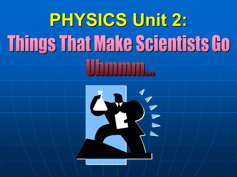 PHYSICS Unit 2: