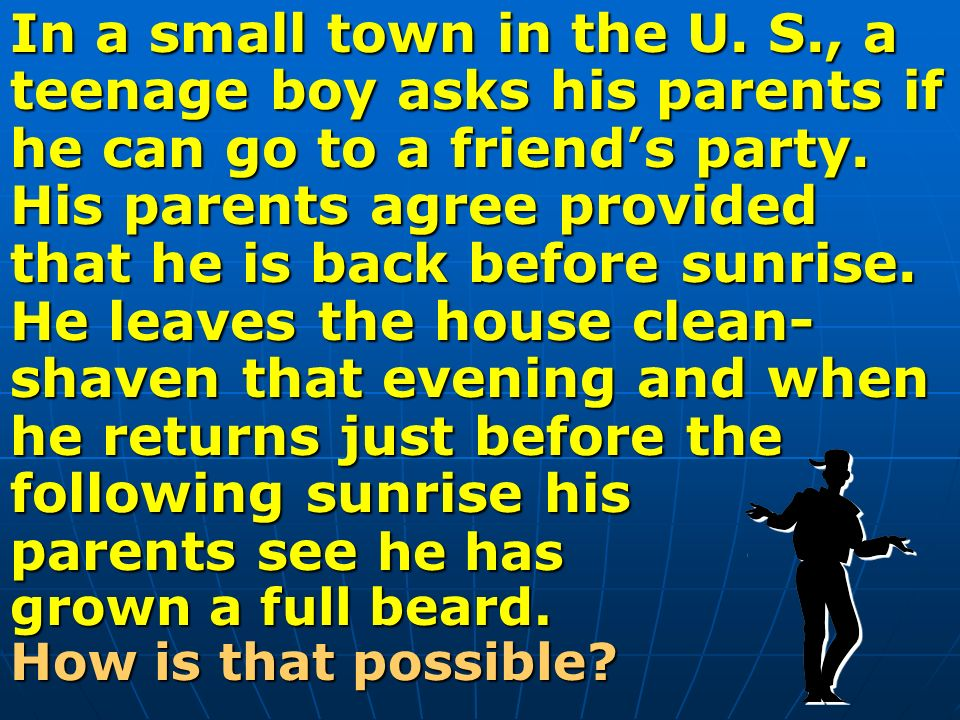 In a small town in the U. S., a teenage boy asks his parents if he can go to a friend's party.