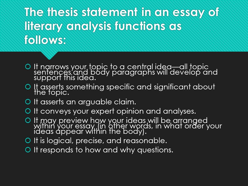 thesis statement for literary analysis essay Literary analysis essay is a paper that explores and how to write a literary analysis essay the analysis or thesis statement is what you will prove.