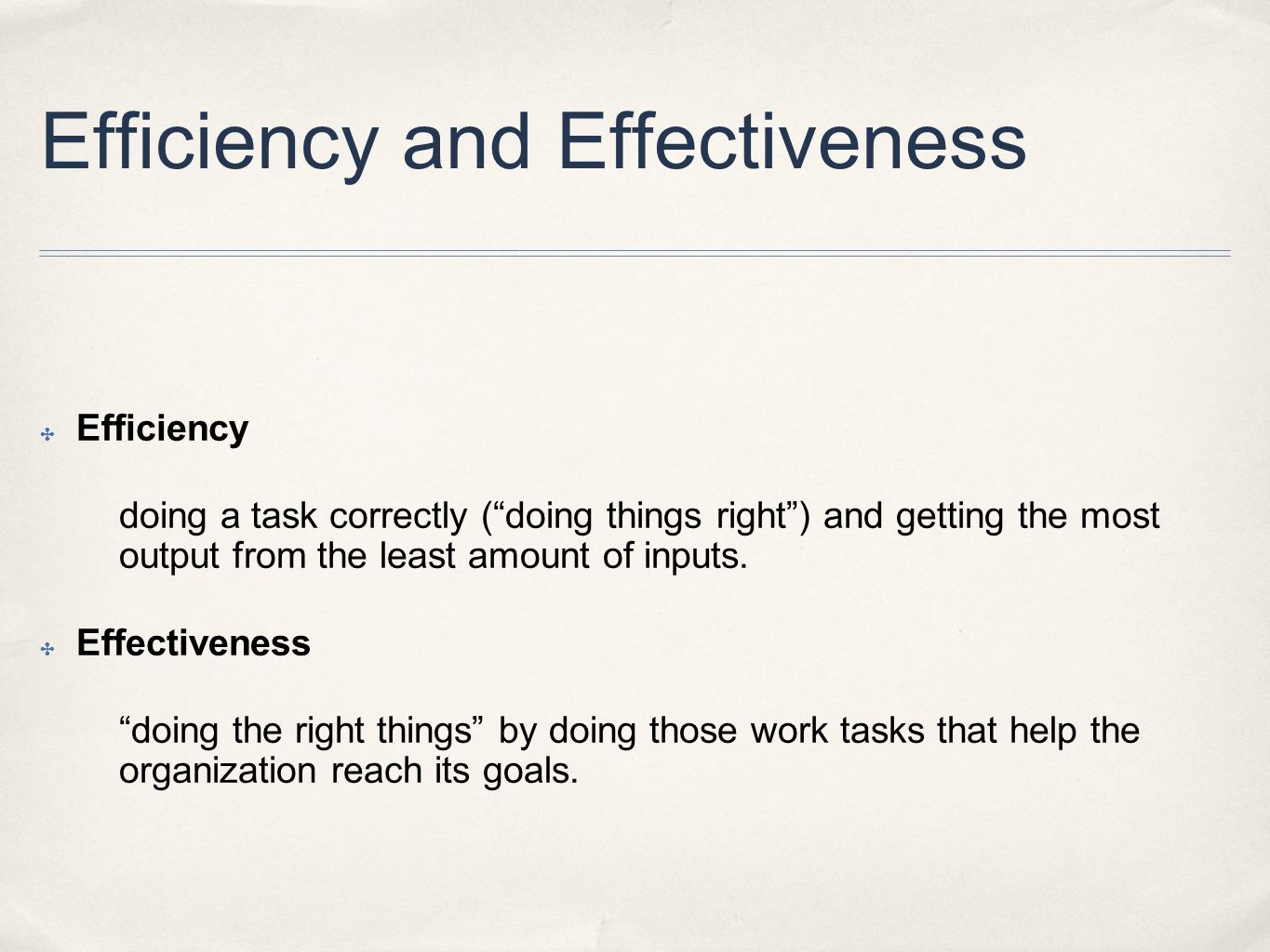 """Efficiency and Effectiveness ✤ Efficiency doing a task correctly (""""doing things right"""") and getting the most output from the least amount of inputs. ✤"""