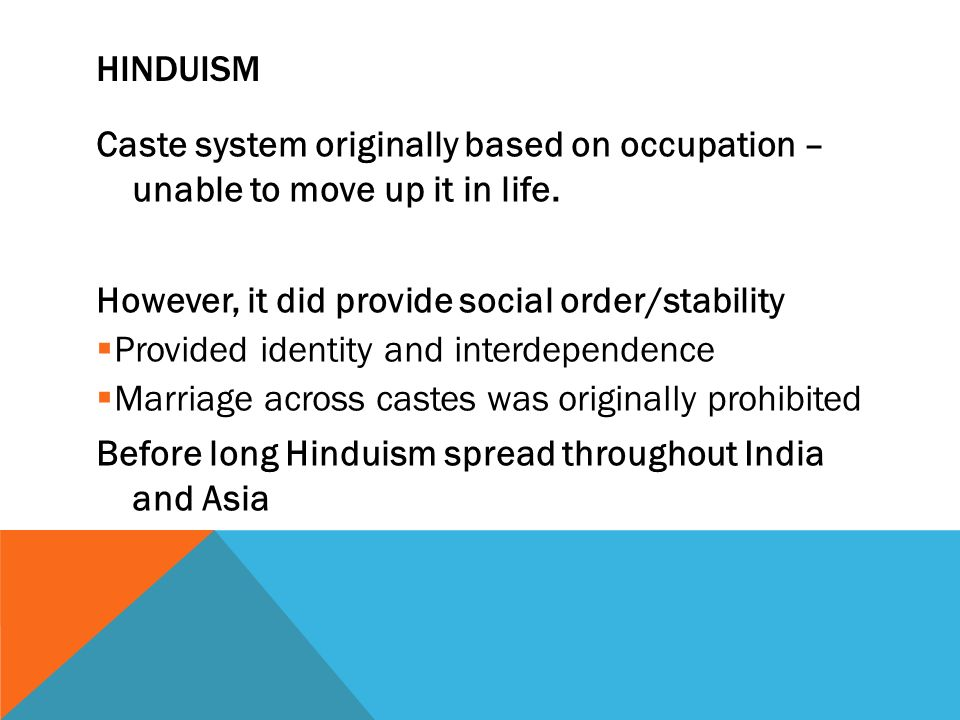 Caste system originally based on occupation – unable to move up it in life.