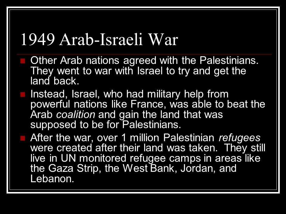 1949 Arab-Israeli War Other Arab nations agreed with the Palestinians.