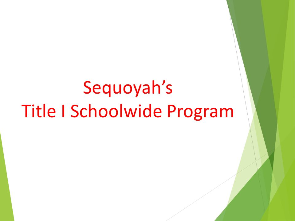 Sequoyah's Title I Schoolwide Program