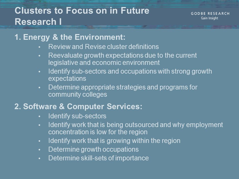 Clusters to Focus on in Future Research I 1.