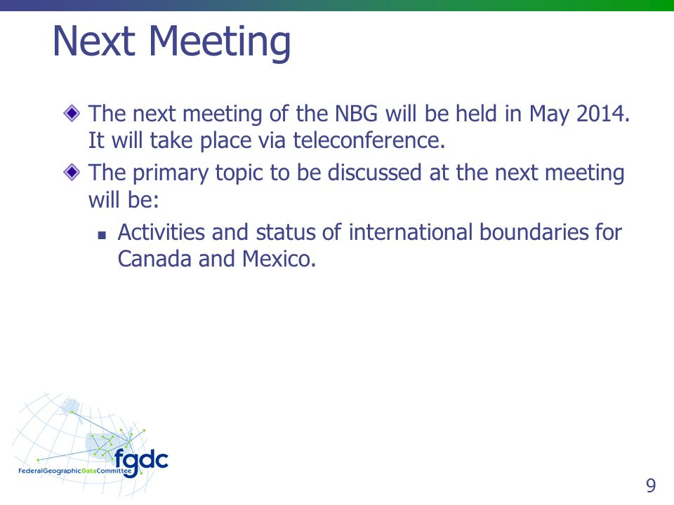 9 Next Meeting The next meeting of the NBG will be held in May 2014.