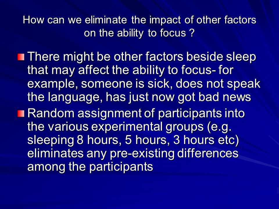 How can we eliminate the impact of other factors on the ability to focus .