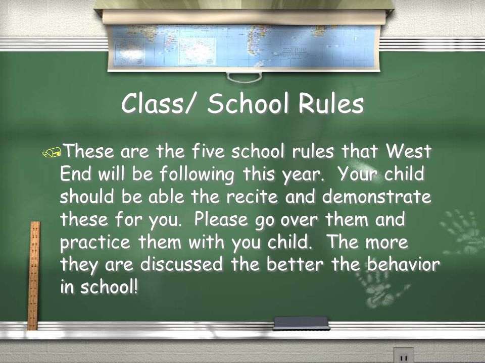 Class/ School Rules / These are the five school rules that West End will be following this year.