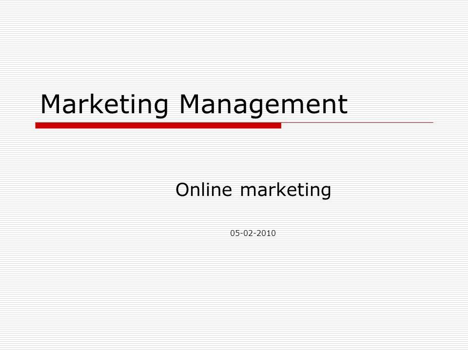 Marketing Management Online marketing 05-02-2010