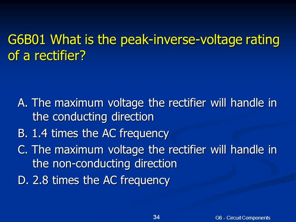 G6B01 What is the peak-inverse-voltage rating of a rectifier.