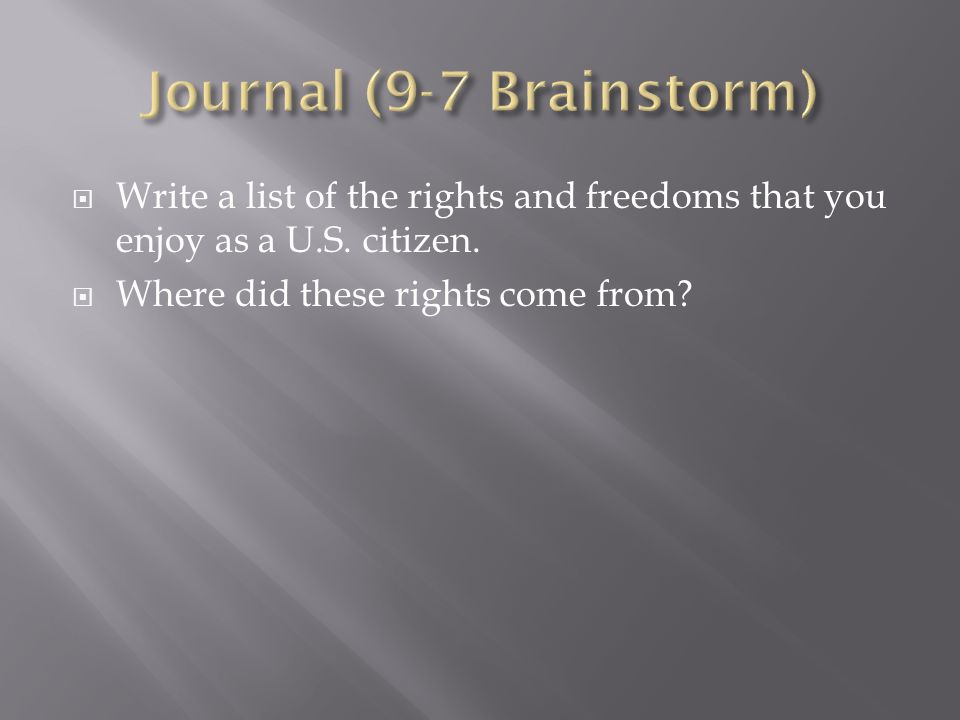 Write a list of the rights and freedoms that you enjoy as a U.S.