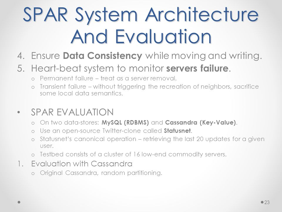 SPAR System Architecture And Evaluation 4.Ensure Data Consistency while moving and writing.