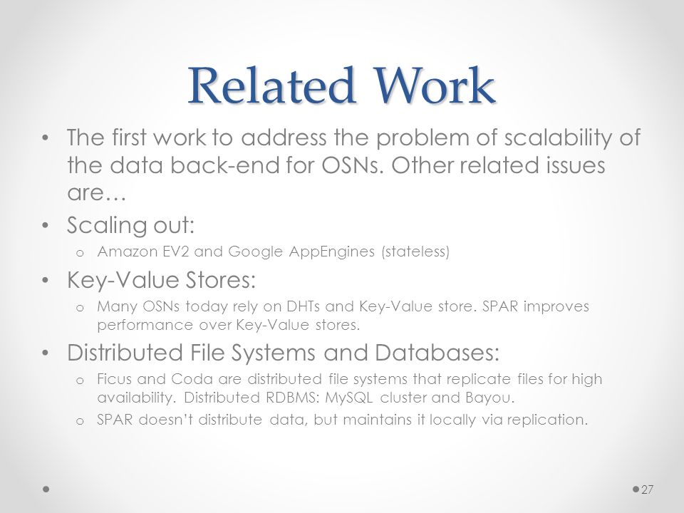 Related Work The first work to address the problem of scalability of the data back-end for OSNs.