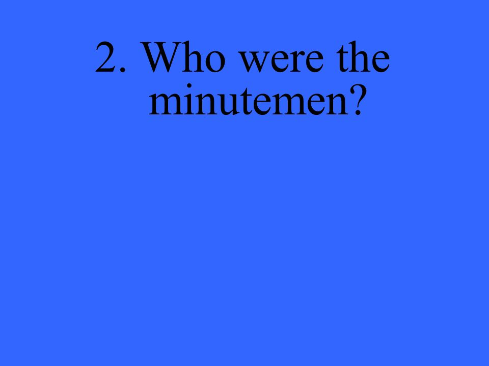 2. Who were the minutemen
