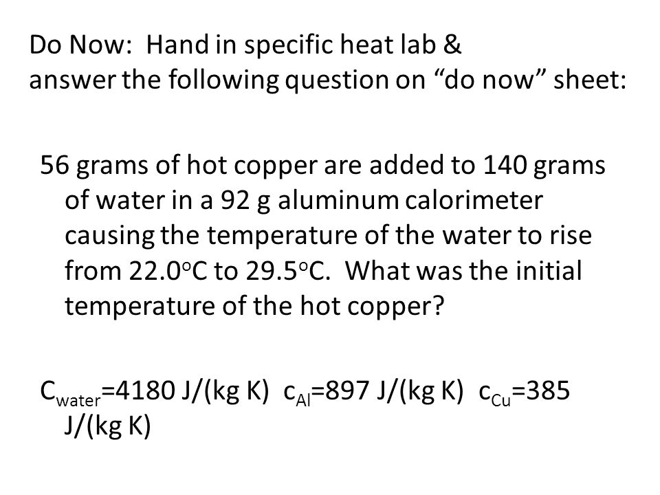 Do Now Hand in specific heat lab answer the following question – Specific Heat Worksheet with Answers