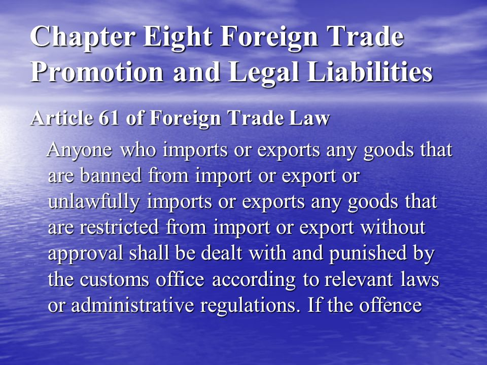 Chapter Eight Foreign Trade Promotion and Legal Liabilities constitutes any crime, it shall be subject to criminal liabilities.