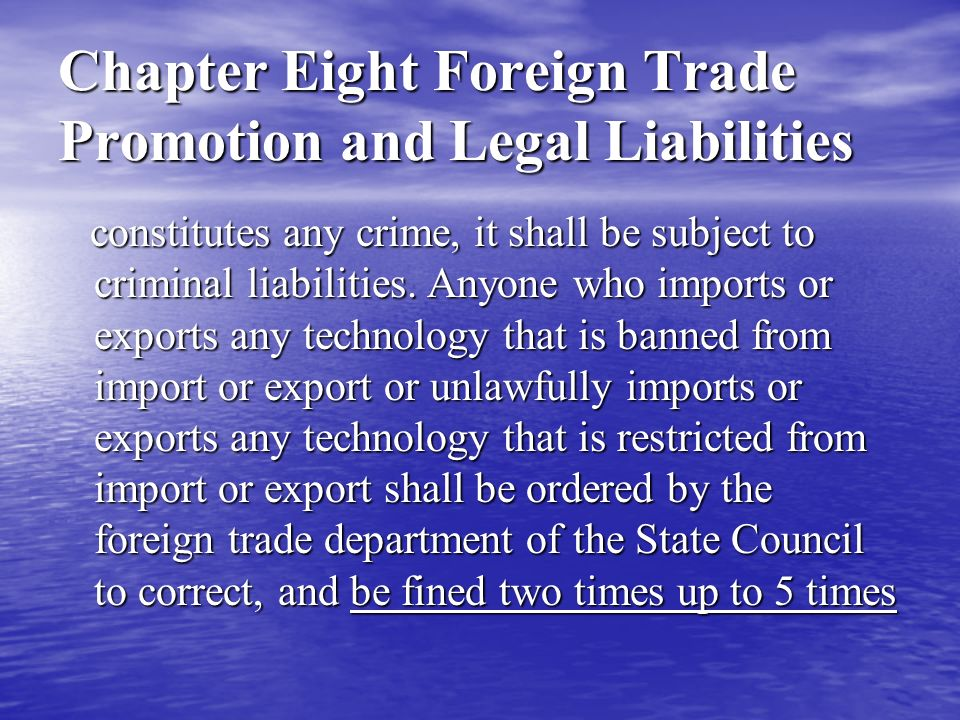 Chapter Eight Foreign Trade Promotion and Legal Liabilities the illegal proceeds and the illegal proceeds shall be confiscated.