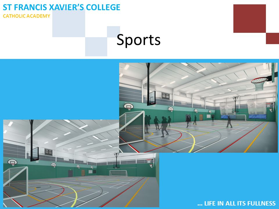 ... LIFE IN ALL ITS FULLNESS ST FRANCIS XAVIER'S COLLEGE CATHOLIC ACADEMY Sports