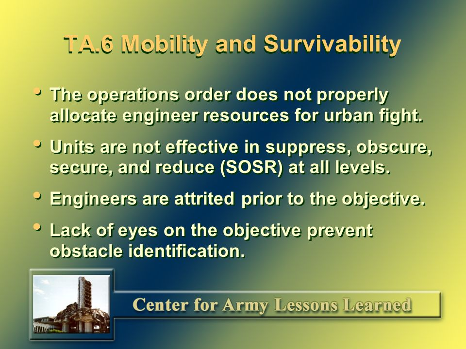 TA.5 Intelligence The intelligence preparation of the battlefield (IPB) is not specific enough for the urban battle.