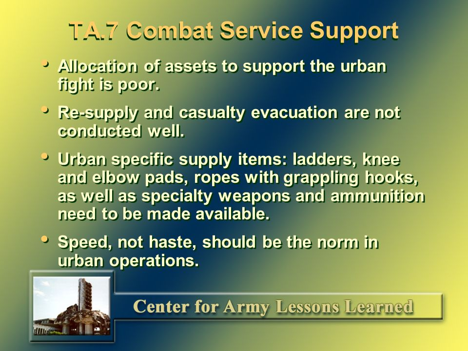TA.6 Mobility and Survivability The operations order does not properly allocate engineer resources for urban fight.