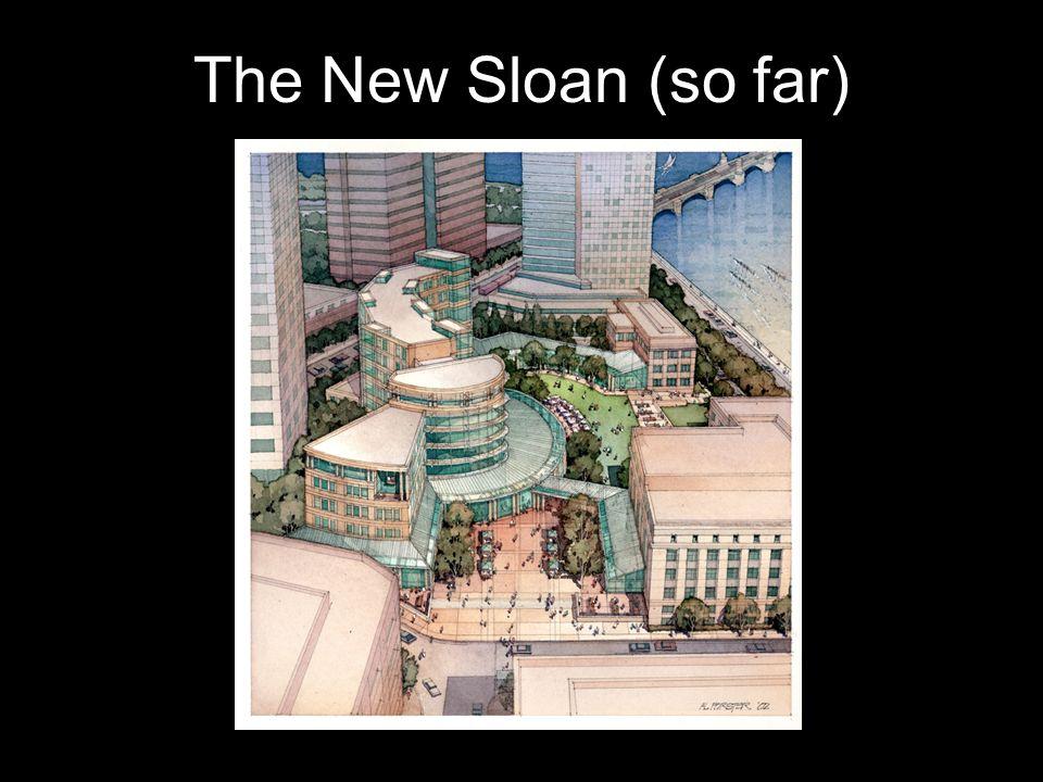 The New Sloan (so far)
