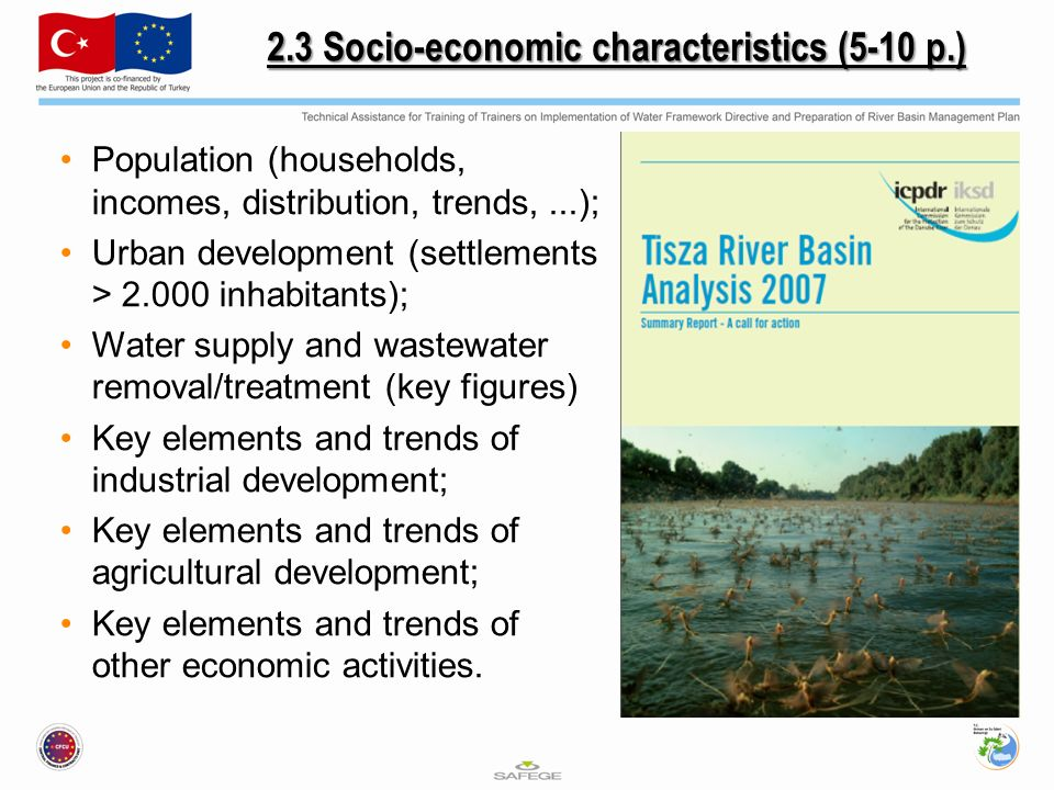 2.3 Socio-economic characteristics (5-10 p.) Population (households, incomes, distribution, trends,...); Urban development (settlements > inhabitants); Water supply and wastewater removal/treatment (key figures) Key elements and trends of industrial development; Key elements and trends of agricultural development; Key elements and trends of other economic activities.