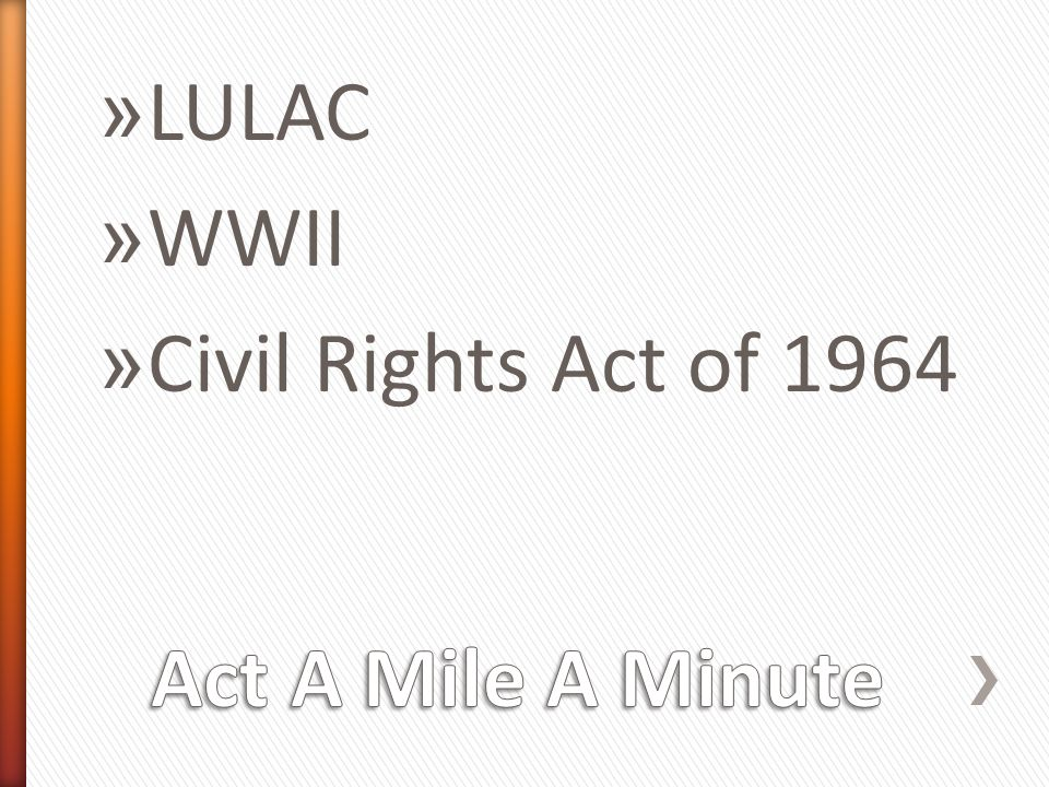 » LULAC » WWII » Civil Rights Act of 1964