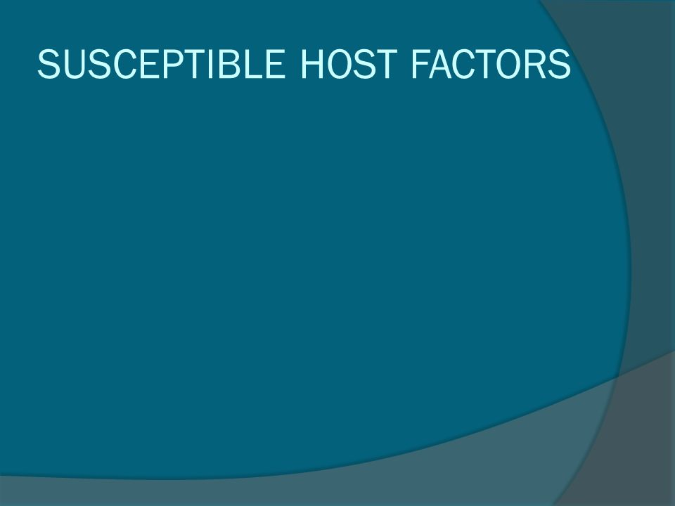 SUSCEPTIBLE HOST FACTORS