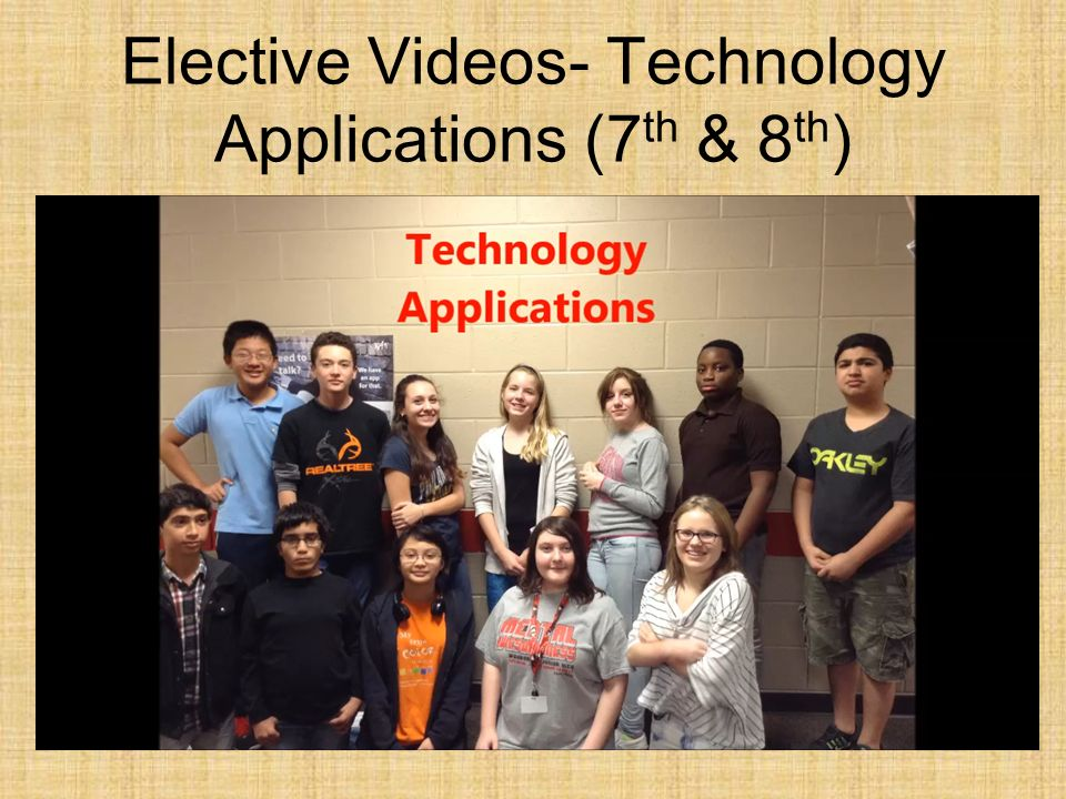 Elective Videos- Technology Applications (7 th & 8 th )