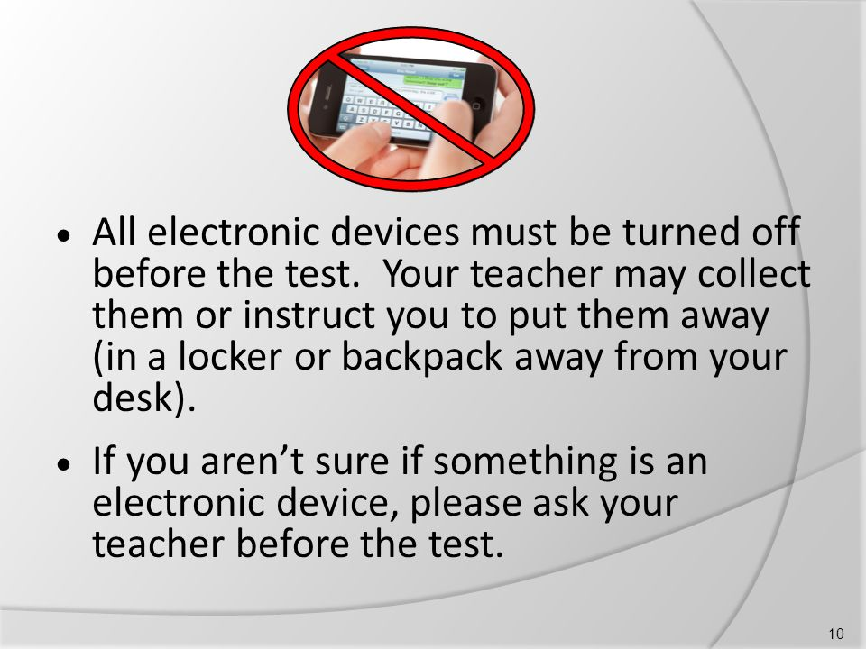  All electronic devices must be turned off before the test.