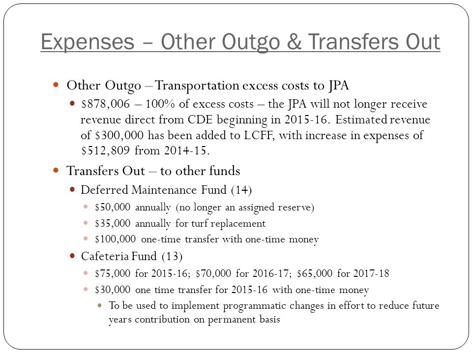 Expenses – Other Outgo & Transfers Out Other Outgo – Transportation excess costs to JPA $878,006 – 100% of excess costs – the JPA will not longer receive revenue direct from CDE beginning in