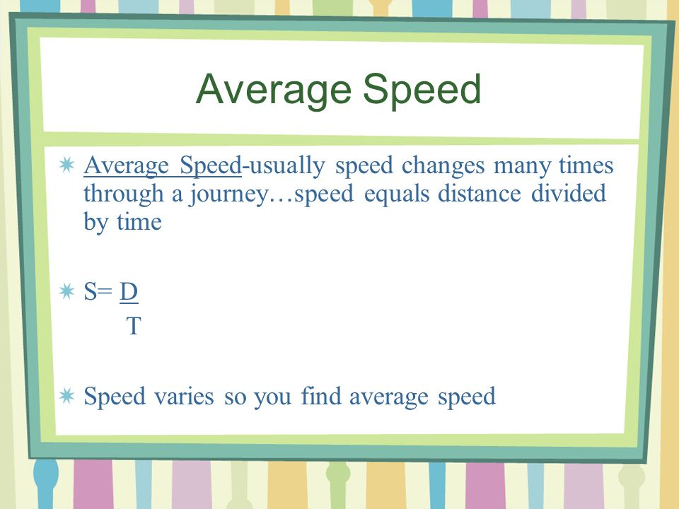 Constant Speed Constant Speed-(rare) speed which is the same throughout the movement, does not change throughout the journey When you calculate the speed of an object traveling at constant speed, you are figuring out it ' s speed at every point in it ' s path-(at every point the speed is the same) Graph-straight diagonal line