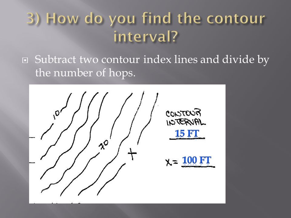  Subtract two contour index lines and divide by the number of hops.
