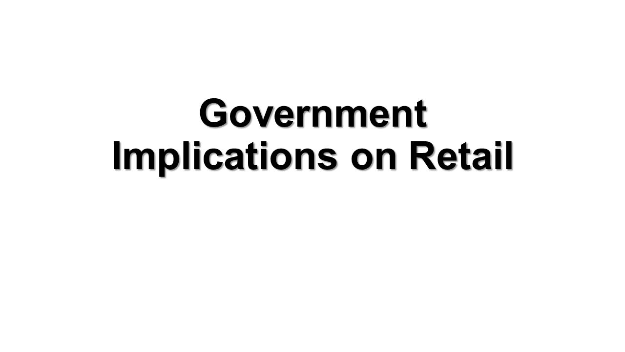 Government Implications on Retail